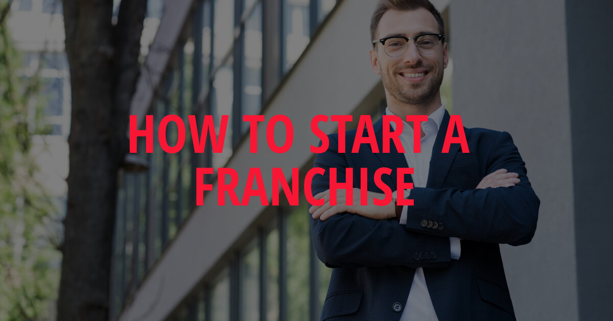 How to start a franchise