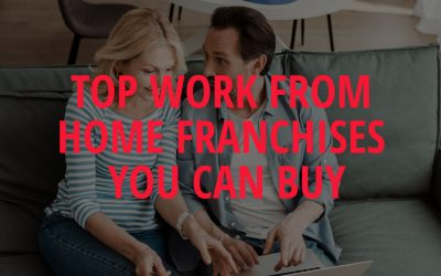 Top Work From Home Franchises You Can Buy